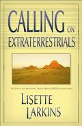Calling on Extraterrestrials 11 Steps to Inviting Your Own Ufo Encounters