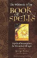 Whimsic Alley Book of Spells Mythical Incantations for Magicians of All Ages