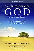 Conversations with God, An Uncommon Dialogue: Embracing the Love of the Universe