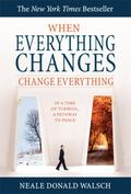 When Everything Changes, Change Everything: Healing and Moving Along When All Seems Lost