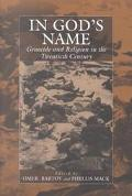 In God's Name Genocide and Religion in the Twentieth Century