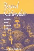 Beyond Rationalism Sorcery, Magic and Ritual in Contemporary Realities