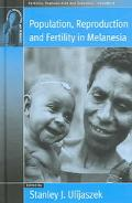 Population, Reproduction and Fertility in Melanesia