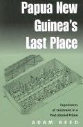 Papua Ng's Last Place Experiences Of Constraint In An Postcolonial Prison