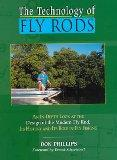 Technology of Fly Rods An In-Depth Look at the Design of the Modern Fly Rod, Its History and...
