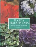 Hardy Houseplants An A-Z of Easy Care Houseplants