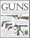 The Complete World Encyclopedia of Guns: Pistols, Rifles, Revolvers, Machine and Submachine ...