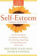 Self-Esteem A Proven Program of Cognitive Techniques for Assessing, Improving, and Maintaini...