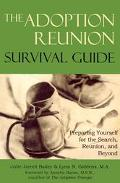 Adoption Reunion Survival Guide Preparing Yourself for the Search, Reunion, and Beyond