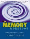 Memory Workbook Breakthrough Techniques to Exercise Your Brain and Improve Your Memory