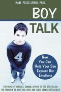 Boy Talk How You Can Help Your Son Express His Emotions