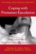 Coping With Premature Ejaculation How to Overcome Pe, Please Your Partner & Have Great Sex