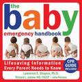 Baby Emergency Handbook: Lifesaving Information Every Parent Needs to Know