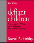 Defiant Children A Clinician's Manual for Assessment and Parent Training