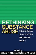 Rethinking Substance Abuse What the Science Shows, And What We Should Do About It