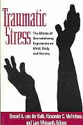 Traumatic Stress The Effects of Overwhelming Experience on Mind, Body, And Society