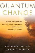 Quantum Change When Epiphanies and Sudden Insights Transform Ordinary Lives