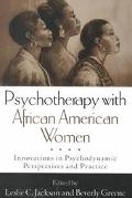 Psychotherapy With African American Women Innovations in Psychodynamic Perspectives and Prac...