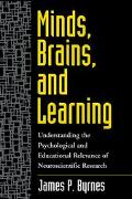 Minds, Brains, and Learning Understanding the Psychological and Education Relevance of Neuro...
