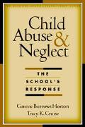 Child Abuse and Neglect The School's Response