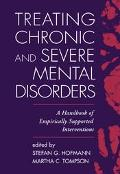 Treating Chronic and Severe Mental Disorders A Handbook of Empirically Supported Interventions