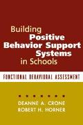 Building Positive Behavior Support Systems in Schools Functional Behavior Analysis