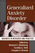 Generalized Anxiety Disorder Advances in Research and Practice
