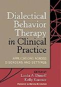 Dialectical Behavior Therapy in Clinical Practice Applications Across Disorders and Settings