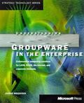 Understanding GroupWare in the Enterprise