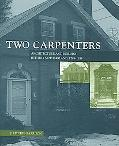 Two Carpenters Architecture And Building in Early New England, 1799-1859