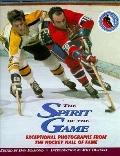 The Spirit of the Game : Exceptional Photographs from the Hockey Hall of Fame - Dan Diamond ...