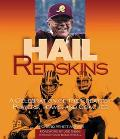 Hail Redskins A Celebration of the Greateest Players, Teams, and Coaches