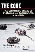 Code The Unwritten Rules Of Fighting And Retaliation In The Nhl