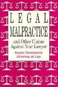Legal Malpractice and Other Claims against Your Lawyer - Suzan Herskowitz - Paperback - 1st ed