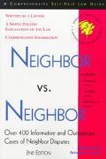 Neighbor Vs. Neighbor Over 400 Informative and Outrageous Cases of Neighbor Disputes