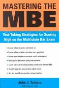 Mastering the Mbe Test Taking Strategies for Scoring High on the Multistate Bar Exam