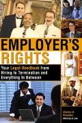 Employer's Rights Your Legal Handbook from Hiring to Termination and Everything in Between