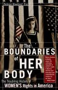 Boundaries of Her Body The Troubling History of Women's Rights in America