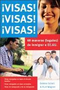 Visas! Visas! Visas! Sesenta Maneras (Legales) de inmigrar a EE.UU