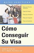 Como Conseguir Su Visa / How to Obtain Your Visa Sesenta Maneras (Legales) De Inmigrar a EE....
