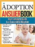 Adoption Answer Book Your Compete Guide to a Successful Adoption