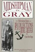 Midshipman in Gray: Selections from Recollections of a Rebel Reefer - R. Thomas Campbell - H...