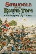 Struggle for the Round Tops: Law's Alabama Brigade at the Battle of Gettysburg, July 2-3, 18...