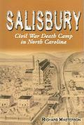 Salisbury Civil War Death Camp in North Carolina