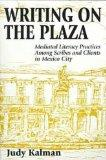 Writing on the Plaza: Mediated Literacy Practice Among Scribes and Clients in Mexico City (Written Language)