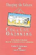 Changing The Culture Of College Drinking A Socially Situated Health Communication Campaign