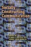 Socially Constructing Communication (Hampton Press Communication Series)