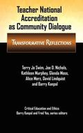 Teacher National Accreditation as Community Dialogue: Transformative Reflections (Critical E...