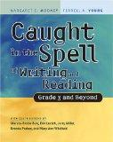 Caught in the Spell of Writing And Reading Grade 3 And Beyond