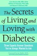 Secrets Of Living And Loving With Diabetes Three Experts Answer Questions You've Always Want...